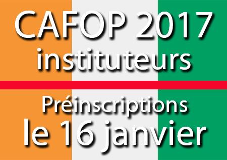 CAFOP 2017 instituteurs adjoints CI: début des préinscriptions le 16 janvier