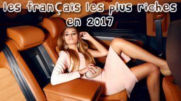 Les 20 français les plus riches en 2017