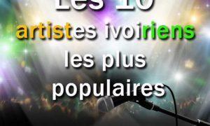 Top 10 des artistes ivoiriens les plus populaires
