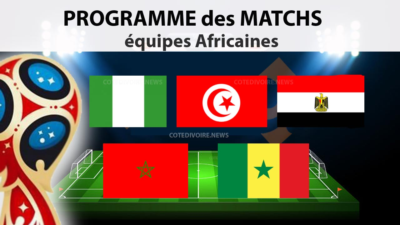 calendrier date match quipe afrique coupe du monde 2018. Black Bedroom Furniture Sets. Home Design Ideas